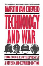 Technology and War : From 2000 B. C. to the Present by Martin Van Creveld and...