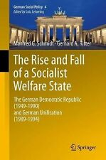 German Social Policy Ser.: The Rise and Fall of a Socialist Welfare State :...