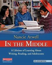 In the Middle, Third Edition : A Lifetime of Learning about Writing, Reading,...