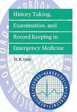 Oxford Handbooks in Emergency Medicine Ser.: History Taking, Examination, and...