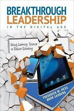 Breakthrough Leadership in the Digital Age : Using Learning Science to Reboot...