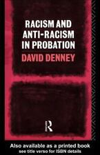 Racism and Anti-Racism in Probation by David Denney (1993, Paperback)