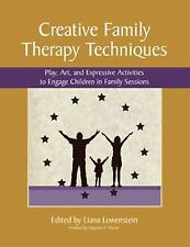 Creative Family Therapy Techniques : Play, Art, and Expressive Activities to...