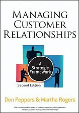 Managing Customer Relationships: A Strategic Framework by Peppers, Don, Rogers,