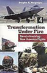 Transformation Under Fire: Revolutionizing How America Fights-ExLibrary