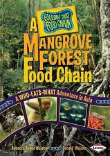 A Mangrove Forest Food Chain: A Who-Eats-What Adventure in Asia (Follow That Fo