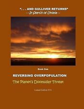 And Gulliver Returns--In Search of Utopia Ser.: Reversing Overpopulation :...