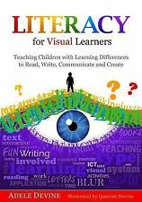 Literacy for Visual Learners : Teaching Children with Learning Differences to...