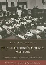 Prince George's County: Maryland by Carolyn Corpening Rowe, Beverly Babin...