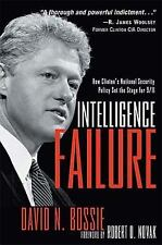 Intelligence Failure: How Clinton's National Security Policy Set the Stage for
