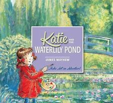 Katie and the Waterlily Pond, McQuillan, Mary, Mayhew, James, New Books