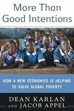More Than Good Intentions: How a New Economics Is Helping to Solve Global Povert