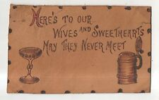 Toast, Here's To Our Wives & Sweethearts, Hope They Never Meet! LEATHER Postcard