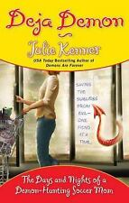 Deja Demon - Days & Nights Of A Demon-Hunting Soccer Mon by Julie Kenner SC new