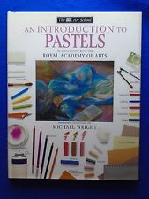 AN INTRODUCTION TO PASTELS IN ASSOCIATION WITH ROYAL ACADEMY OF ARTS HARDCOVER