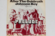 "PRELUDE -After The Goldrush / Johnson Boy- 7"" 45 (Neil Young - Cover)"