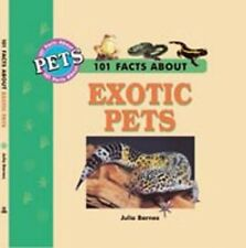 101 Facts About Exotic Pets Barnes, Julia Very Good Book