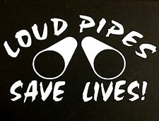 LOUD PIPES SAVE LIFES DECAL STICKER FUNNY TRUCK FORD CHEVY DODGE HONDA MAZDA JDM