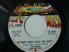 NOS 45- 100 Proof AGED IN SOUL- TOO MANY COOKS (SPOIL THE SOUP) on HS6904- NM