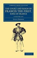 The Court and Reign of Francis the First, King of France 2 Volume Set by...