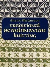 Traditional Scandinavian Knitting by Sheila McGregor (2004, Paperback)