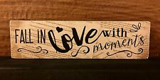 FALL IN LOVE WITH MOMENTS wooden box sign 7-1/4 x 2 x 3/4""