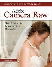 Unleashing the Raw Power of Adobe Camera Raw : Master Techniques for...
