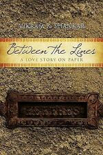 Between the Lines : A Love Story on Paper by Vikram K. Shankar (2010, Paperback)
