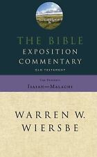 Bible Exposition Commentary Vol. 2 : Old Testament, the Prophets by Warren W. Wi