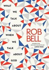 What We Talk About When We Talk About God, Bell, Rob, Good Condition, Book