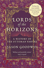 Lords of the Horizons: A History of the Ottoman Empire by Jason Goodwin...