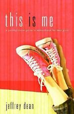 This Is Me: A Teen Girl's Guide to Becoming the Real You, Dean, Jeffrey, New Boo