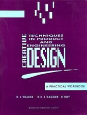 Creative Techniques in Product and Engineering Design : A Practical Workbook...