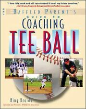 Baffled Parent's Guides: Guide to Coaching Tee Ball by H. W. Broido and Bing...
