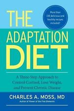 The Adaptation Diet: A Three-Step Approach to Control Cortisol, Lose W-ExLibrary