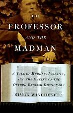 The Professor and the Madman : A Tale of Murder, Insanity, and the Making of...