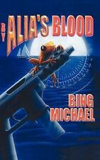 By Alia's Blood by Bing Michael (2000, Hardcover)