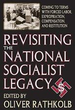 Revisiting the National Socialist Legacy: Coming to Terms with Forced Labor, Exp