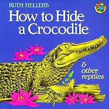 How to Hide a Crocodile and Other Reptiles (All Aboard Books), Heller, Ruth, Goo