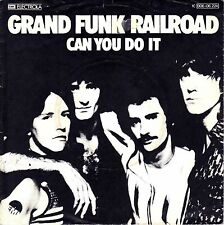 "7"" Grand Funk  Railroad– Can You Do It // Germany 1976"