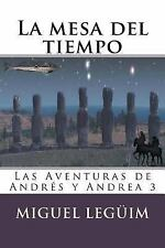 Las Aventuras de Andres y Andrea: La Mesa Del Tiempo by Alma Kaplan and...