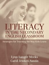 Literacy in the Secondary English Classroom: Strategies for Teaching the Way Kid