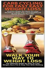 Essential Box Set: Carb Cycling for Fast Easy Weight Loss and Walk Your Way...