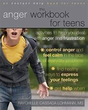 NEW The Anger Workbook for Teens: Activities to Help You Deal with Anger and Fru