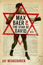 Max Baer and the Star of David : A Novel by Jay Neugeboren (2016, Paperback)