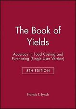 The Book of Yields: Accuracy in Food Costing and Purchasing  Single U 0470594772