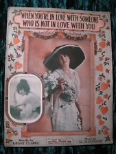 1915 Vintage Sheet Music When You're In Love With Someone Who Is Not In Love Wit