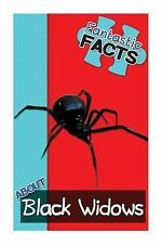 Fantastic Facts about Black Widows : Illustrated Fun Learning for Kids by...
