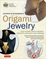 Origami Jewelry : Easy-to-Make Paper Pendants, Bracelets, Necklaces and...