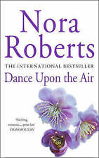 Nora Roberts Dance Upon the Air (Three Sisters Island Trilogy) Very Good Book